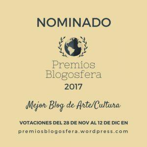 Nominado al Mejor blog de arte y cultura 2017. Premios blogosfera.