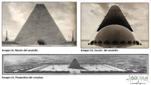 Empezando por arriba, de izquierda a derecha. Primero alzado de la pirámide y dos obeliscos que aparecen en los laterales. Segundo, Sección de la pirámide troncocónica. Y debajo, perspectiva de todo el complejo, incluido el perímetro cuadrangular.